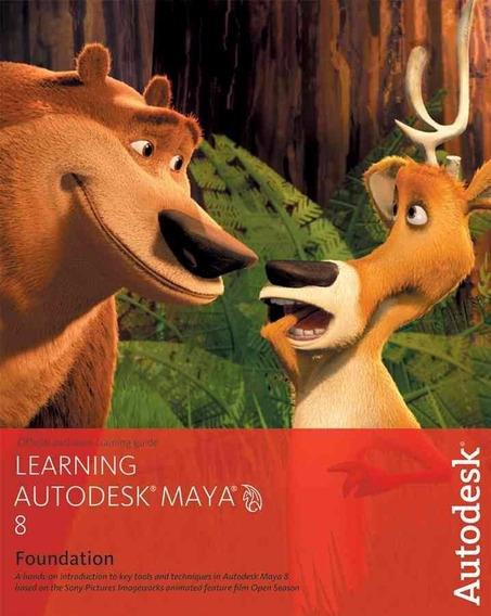 Learning Autodesk Maya 8: Foundation - Com Dvd - Importado
