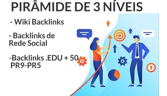 Backlinks Edu + 50 Pr9-pr5 Pirâmide Em 3 Níveis - 1ª Pagina