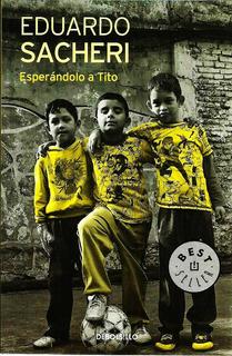 Esperandolo A Tito - Sacheri Eduardo - Libro Nuevo