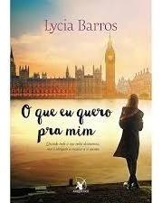 Livro Lycia Barros - O Que Eu Quero Pra Mim