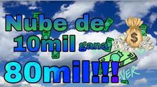 Nube De 10mil Ganan 80mil!!!