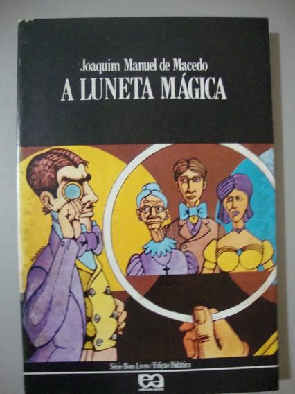 Livro A Luneta Mágica - Joaquim Manuel De Macedo