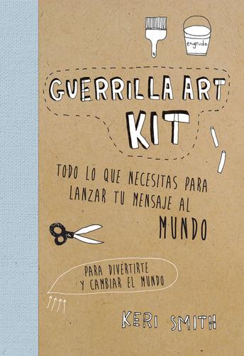 Imagen 1 de 3 de Guerrilla Art Kit De Keri Smith - Paidós