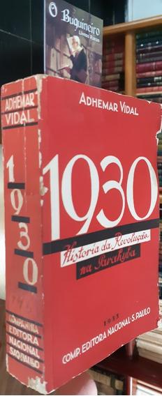 1930 - História Da Revolução Na Paraíba - Adhemar Vidal