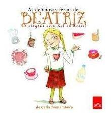 As Deliciosas Férias De Beatriz - Viagen Carla Pernambuco