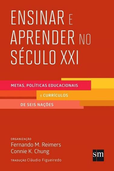 Ensinar E Aprender No Seculo Xxi - Metas Politicas Educaci