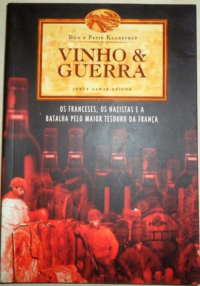 Livro - Vinho & Guerra - Don E Peter Kladstrup Super Barato