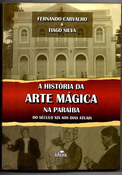 A História Da Arte Mágica Na Paraíba