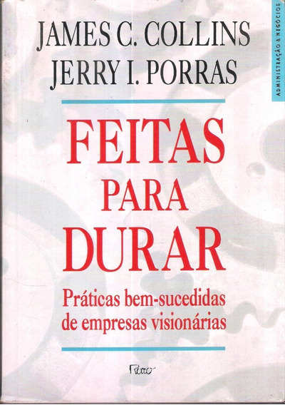 Feitas Para Durar - James C. Collins Jerry Porras 705