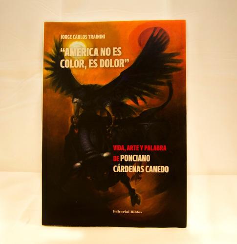 Ponciano Cárdenas   América No Es Color, Es Dolor Libro