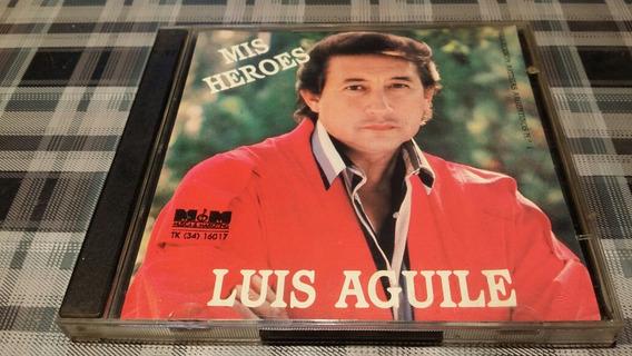 Luis Aguile - Mis Heroes - Cd Descatalogado Importado Usa