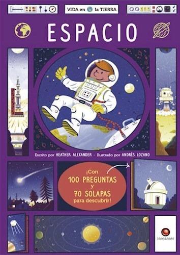Espacio (con 100 Preguntas Y 70 Solapas Para Descubrir)