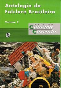 Antologia Do Folclore Brasileiro, V.2