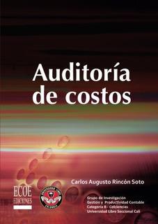 Libro : Auditoria De Costos - Carlos Augusto Rincon