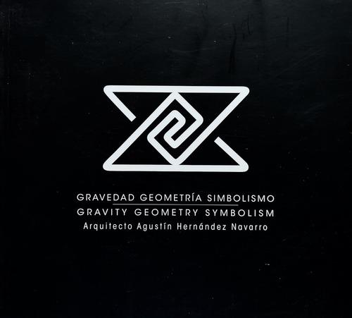 Imagen 1 de 9 de Gravedad Geometría Simbolísmo.arq. Agustín Hernández Navarro