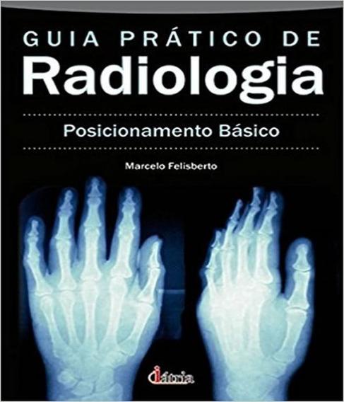Guia Pratico De Radiologia - 02 Ed
