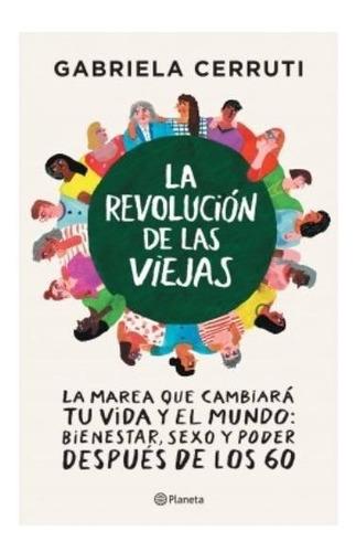 Libro La Revolución De Las Viejas - Gabriela Cerruti