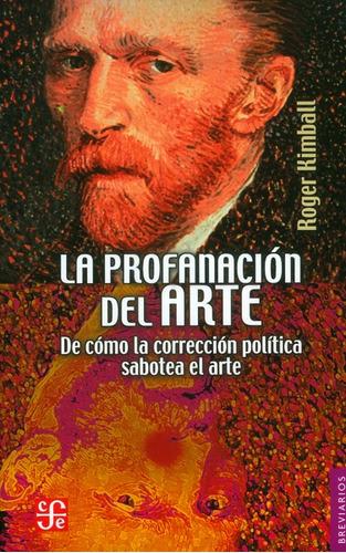 La Profanación Del Arte De Cómo La Correción Política Sobote