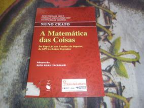 A Matemática Das Coisas Nuno Crato