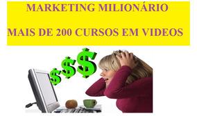 Marketing Milionario 200 Cursos Em Video + Brindes