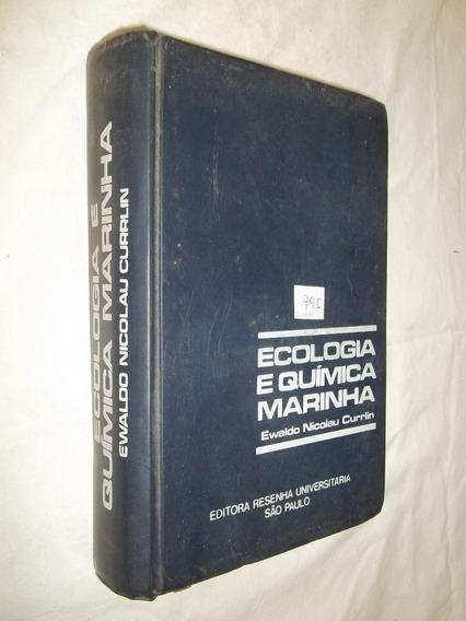 Livro - Ecologia E Química Marinha - Ewaldo Nicolau Currlin