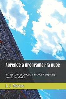 Aprende A Programar La Nube: Introducción Al Devops Y