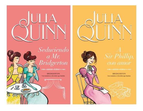 Seduciendo + Sir Phillip - Bridgerton 4 Y 5 - Quinn 2 Libros