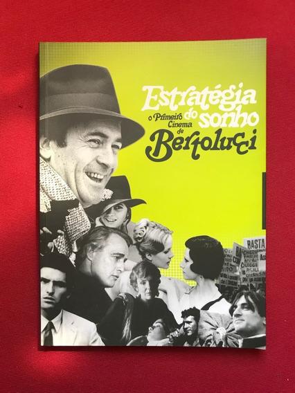 Livro - Estratégia Do Sonho: O Primeiro Cinema De Bertolucci
