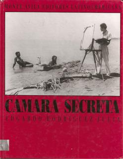 Cámara Oculta (ensayo De Fotografía Erótica) Rodríguez Juliá