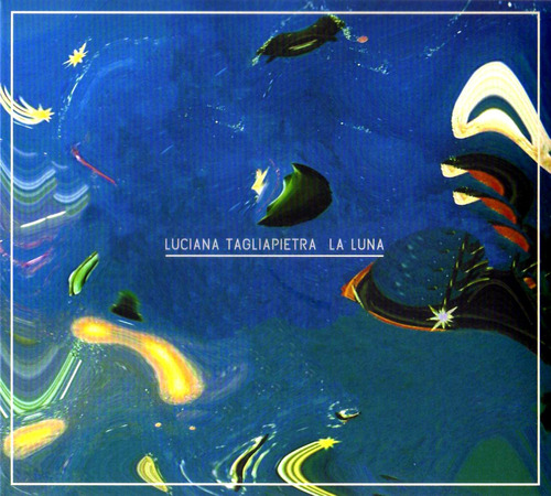Luciana Tagliapietra - La Luna - Cd