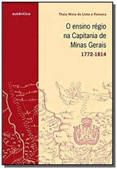 Ensino Régio Na Capital De Minas Gerais, O - (1772-1814)