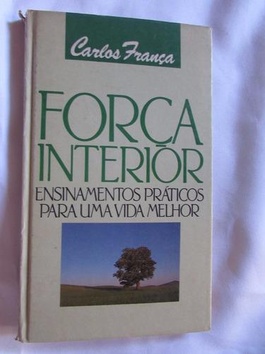 Força Interior - Carlos França (ensinamentos Vida Melhor)