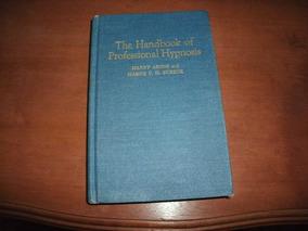 Livro Hipnose The Handbook Of Professional Hypnosis