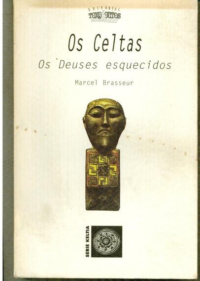 Livro Os Celtas Os Deuses Esquecidos - Marcel Brasseur