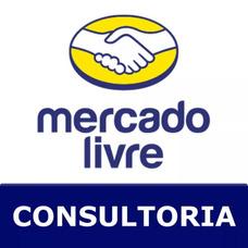 Consultoria Mercado Livre - Aprenda A Comprar Barato
