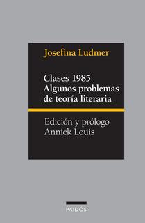 Clases Algunos Problemas De Teoría Literaria, Ludmer, Paidós