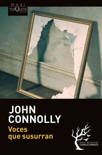 Imagen 1 de 3 de Voces Que Susurran De John Connolly - Tusquets