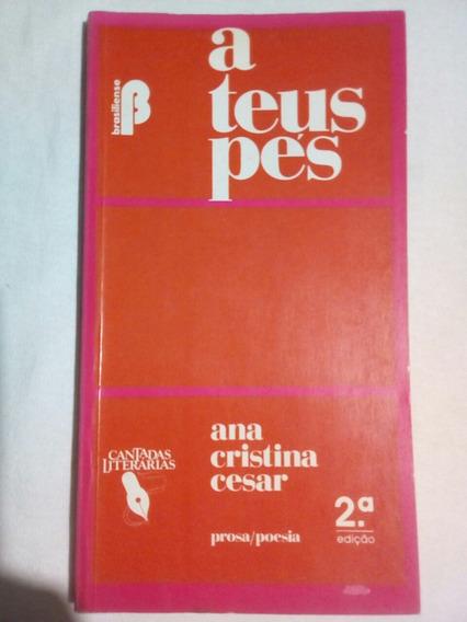 A Teus Pés (ana Cristina César) 1983/brasiliense/raro