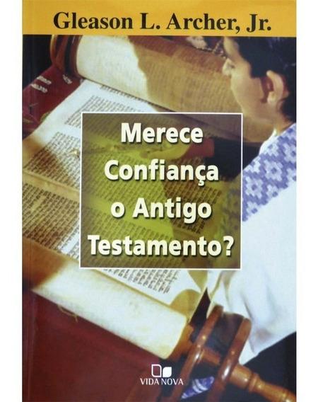 Merece Confiança O Antigo Testamento ? ( Livro Novo - Raro )