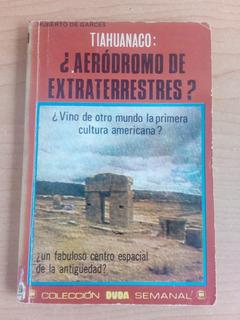 Tlahuanaco: ¿aeródromo De Extraterrestres? Duda