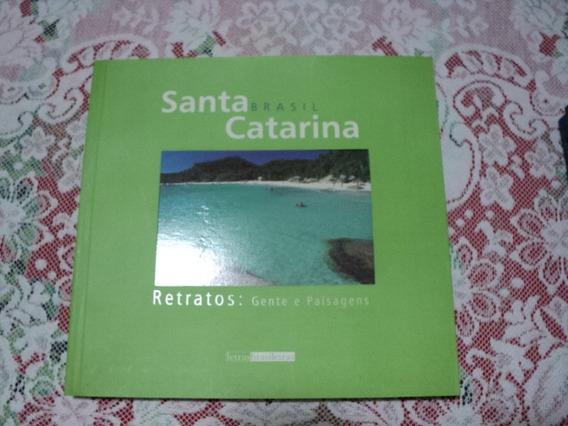 Livro Santa Catarina: Brasil - Retratos: Gente E Paisagens