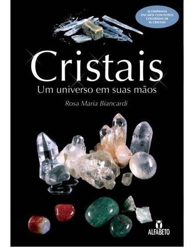 Livro - Cristais: Um Universo Em Suas Mãos