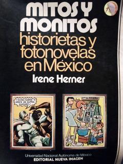 Monitos Y Moneros,historietas Y Fotonovelas En Mexico, Herne