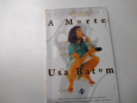 Livro - A Morte Usa Batom - Luis Alves