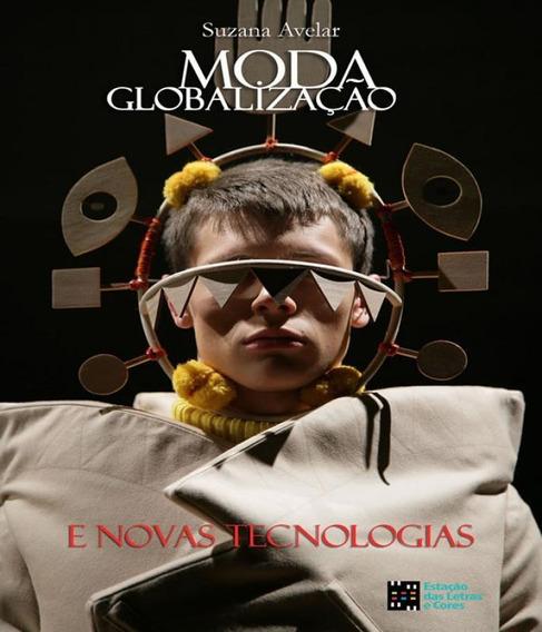 Moda Globalizacao E Novas Tecnologias - 02 Ed