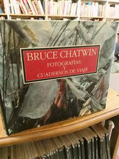 Fotografias Y Cuadernos De Viaje - Bruce Chatwin