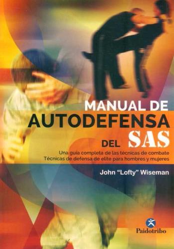 Manual De Autodefensa Del Sas - John Lofty Wiseman