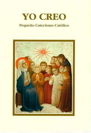 Yo Creo. Pequeño Catecismo Católico