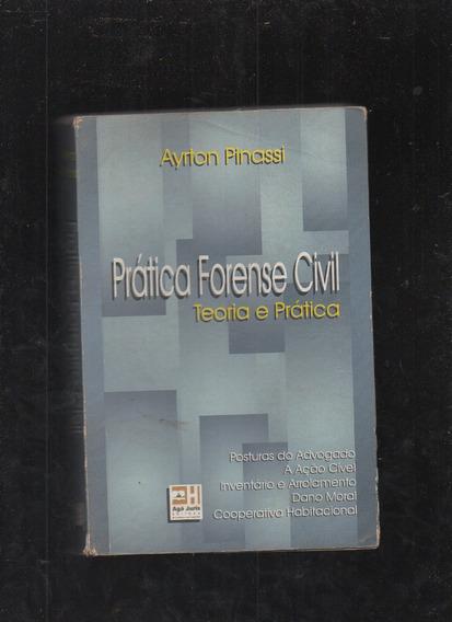 Livro Prática Forense Civil: Teoria E Prática-ayrton Pinassi