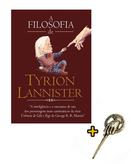 Livro - A Filosofia De Tyrion Lannister + Broche Mão Do Rei